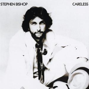 stephen_bishop_careless